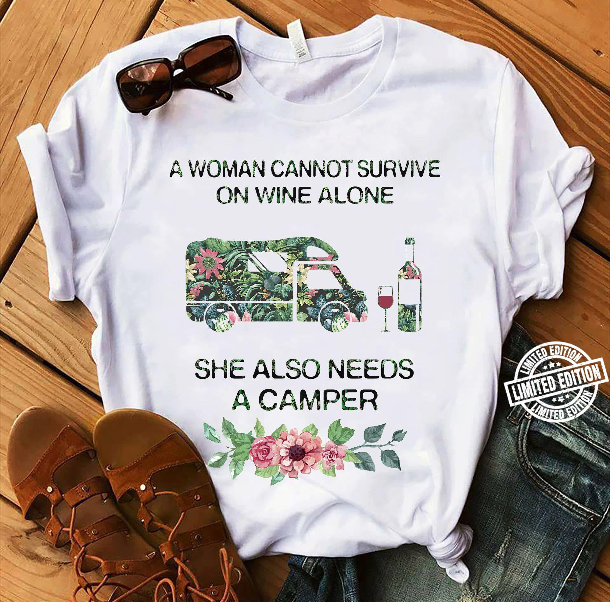 A woman cannot survive on wine alone she also needs a camper shirt