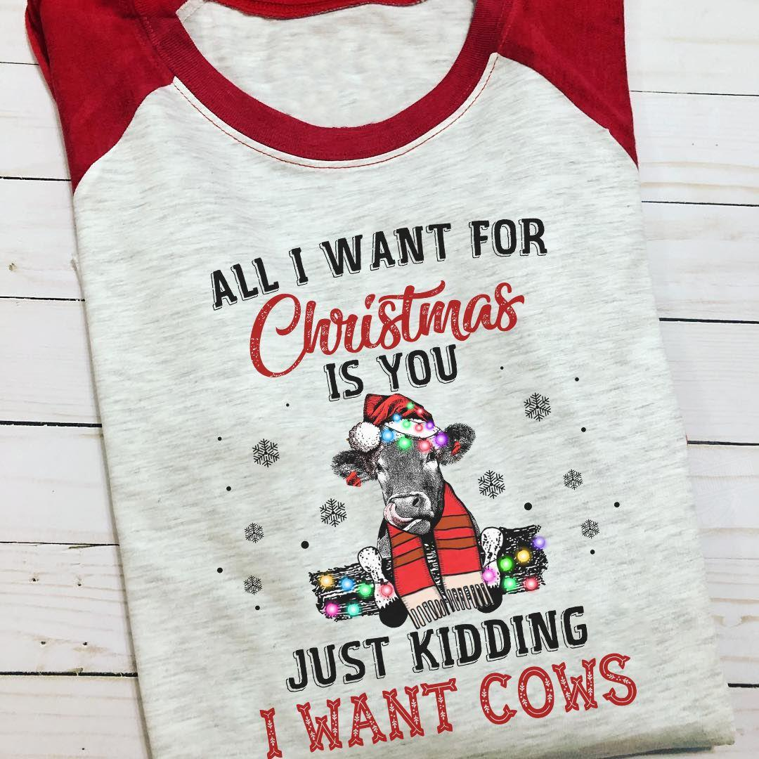 just kidding I want cows