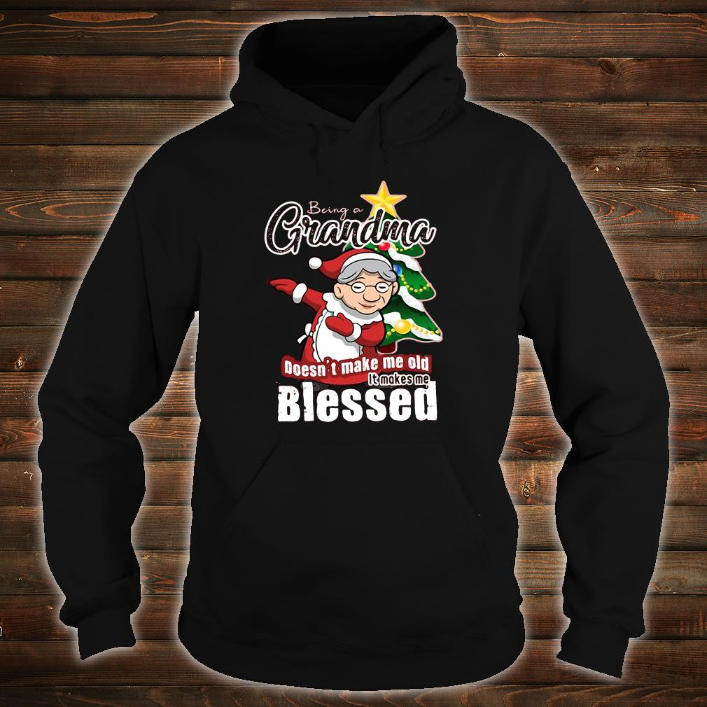 Being grandma doesn't make me old it makes me blessed christmas shirt hoodie