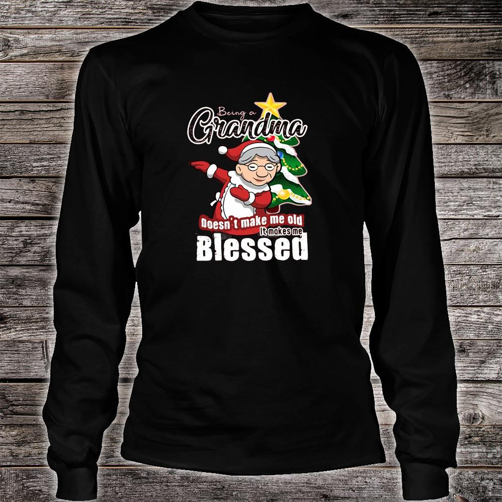 Being grandma doesn't make me old it makes me blessed christmas shirt long sleeved
