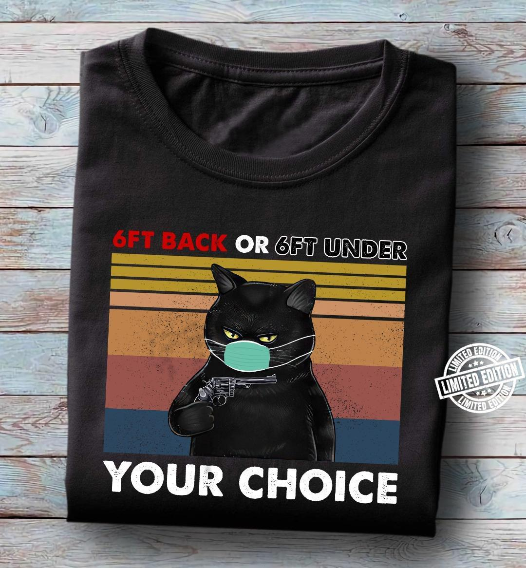 Black cat 6ft back or 6ft under your choice shirt