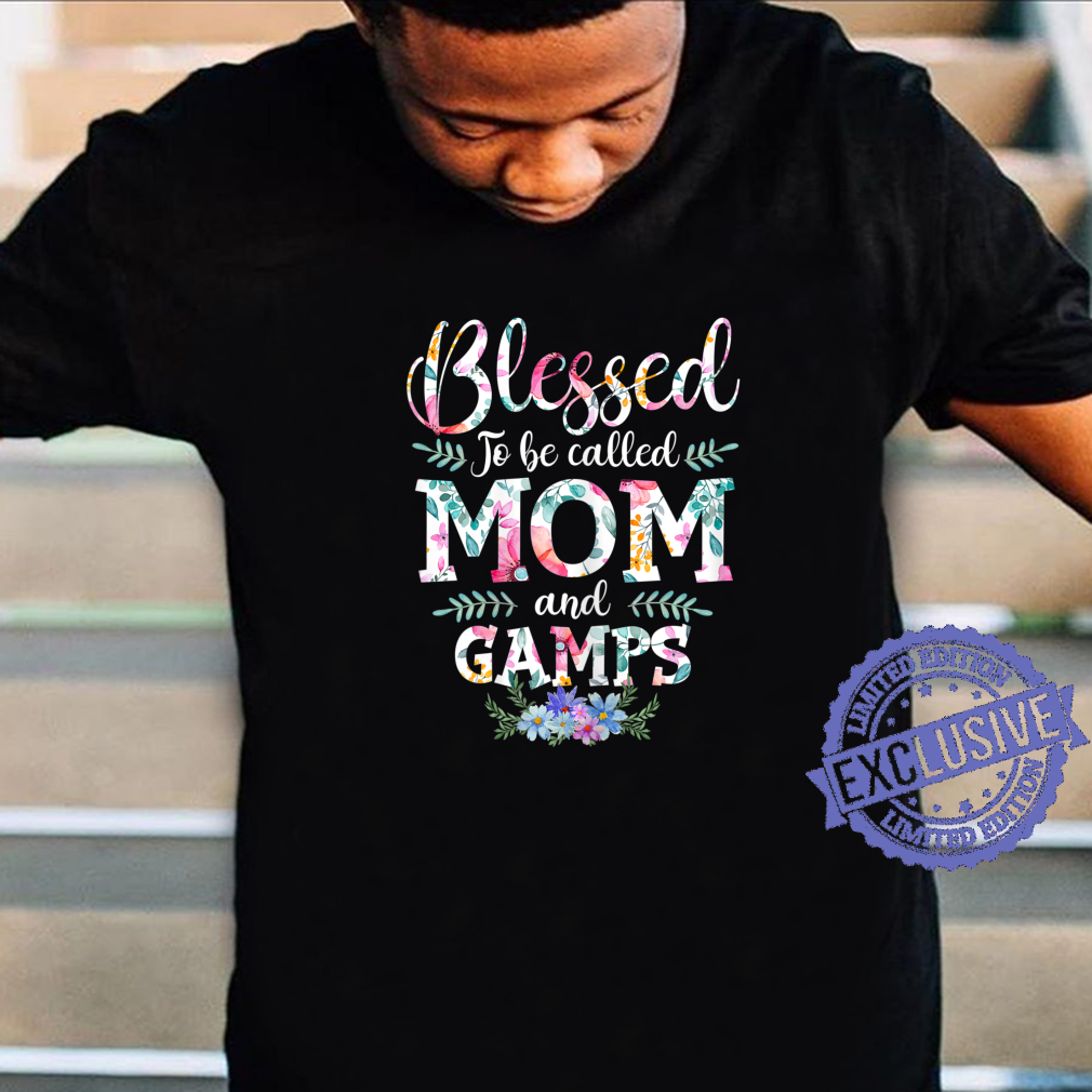 Blessed To Be Called Mom And Gamps Shirt