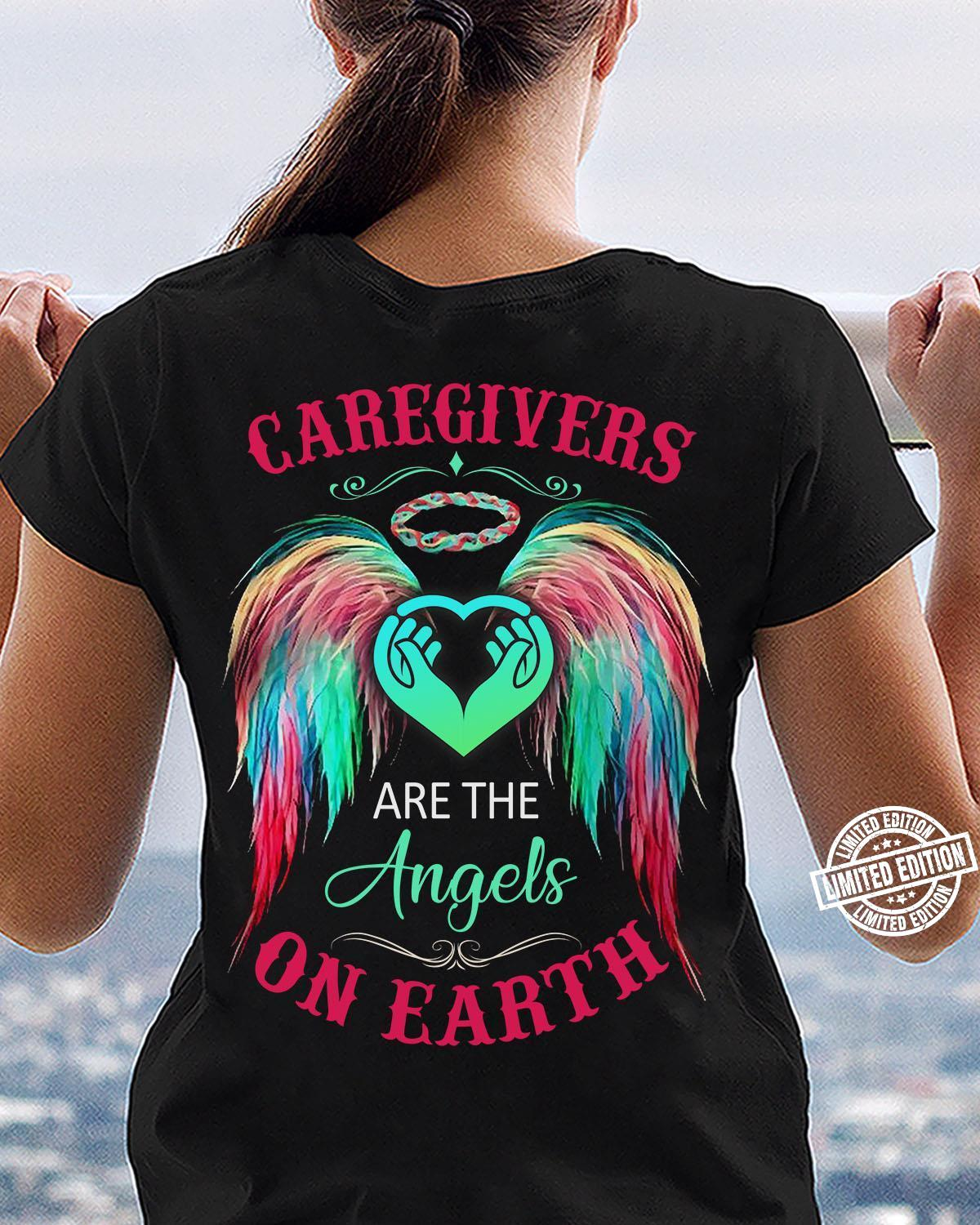 Caregivers are the angels on earth shirt