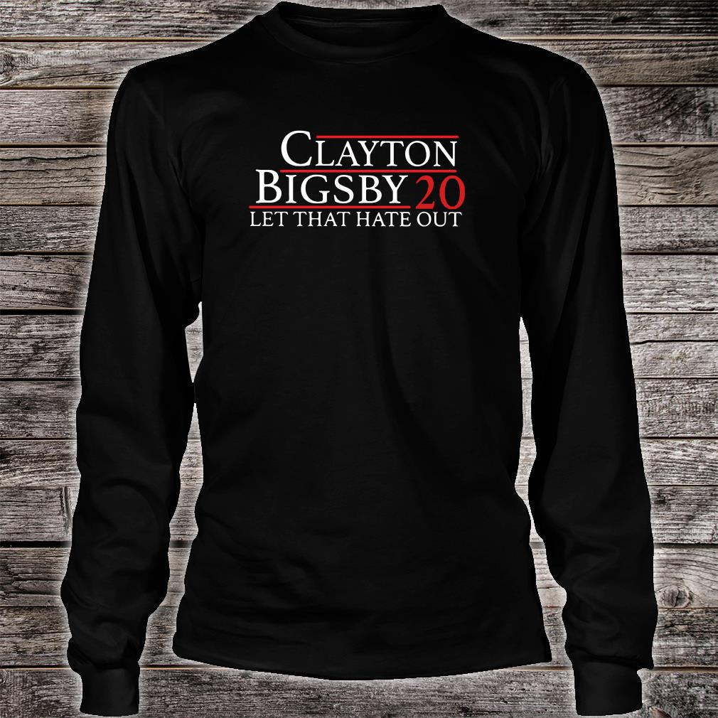 Clayton Bigsby 20 let that hate out shirt long sleeved