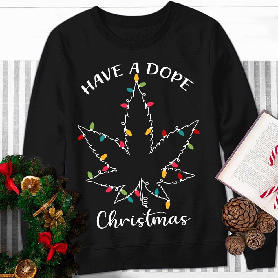 Have a dope christmas weed Shirt