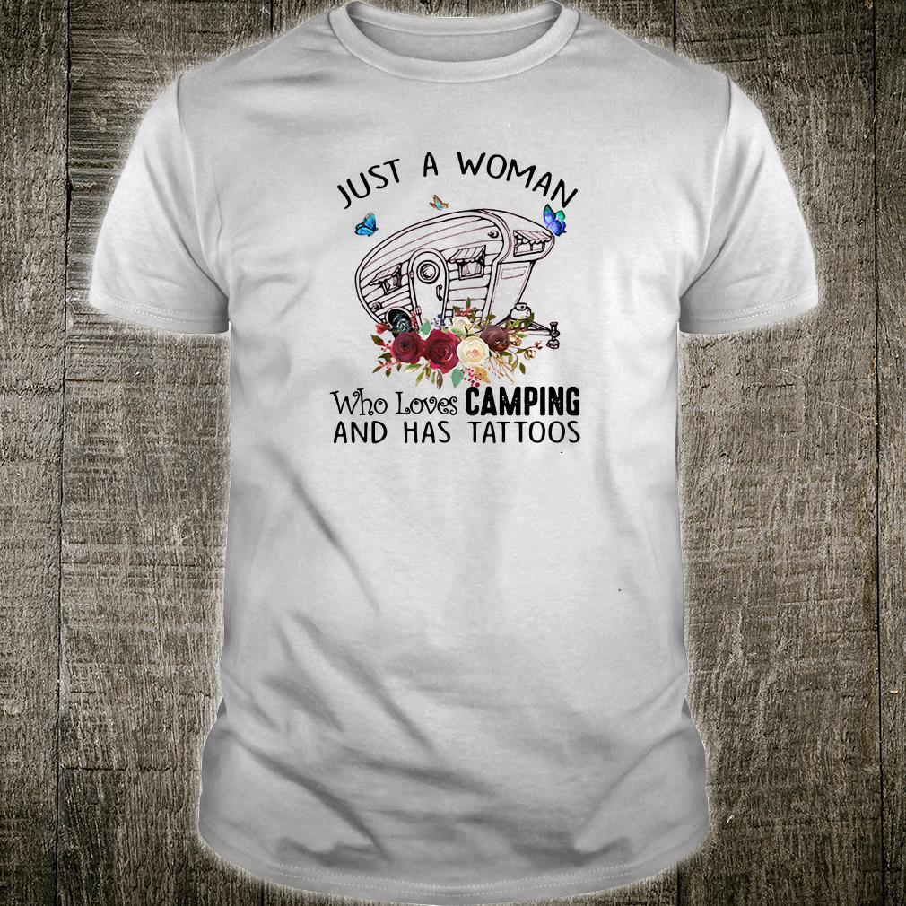 Just a woman who loves camping and has tattoos shirt
