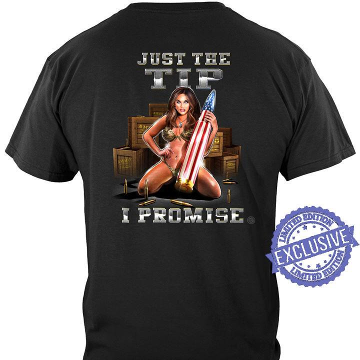 Just the tip i promise shirt