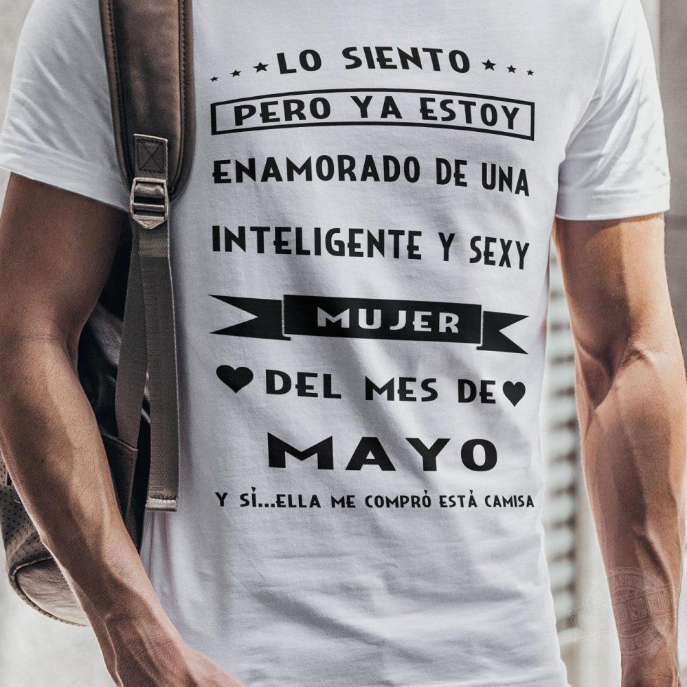 Lo siento pero ya estoy enamorado de una inteligente y sexy mujer del mes de mayo Shirt
