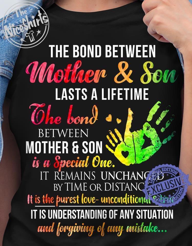 The bond between mother son lasts a lifetime the bond between mother son is a special one shirt