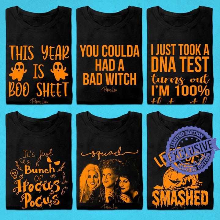This year is boo sheet - you coulda had a bad witch - let's get smashed shirt