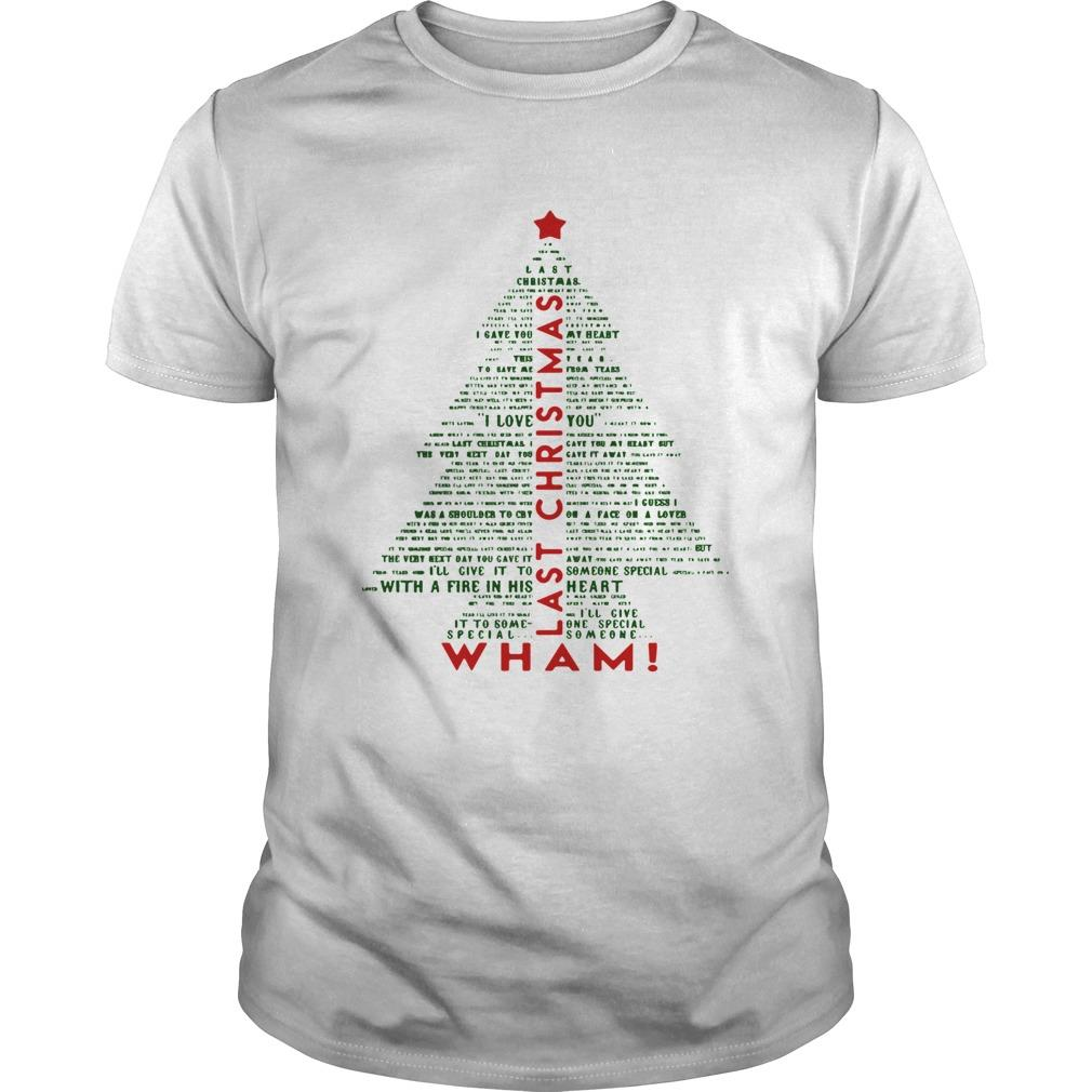 Wham Last Christmas Lyric Christmas Tree Typography Shirt