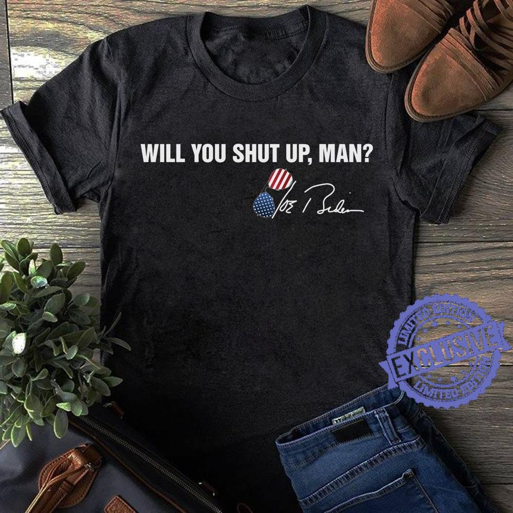 Will you shut up man shirt