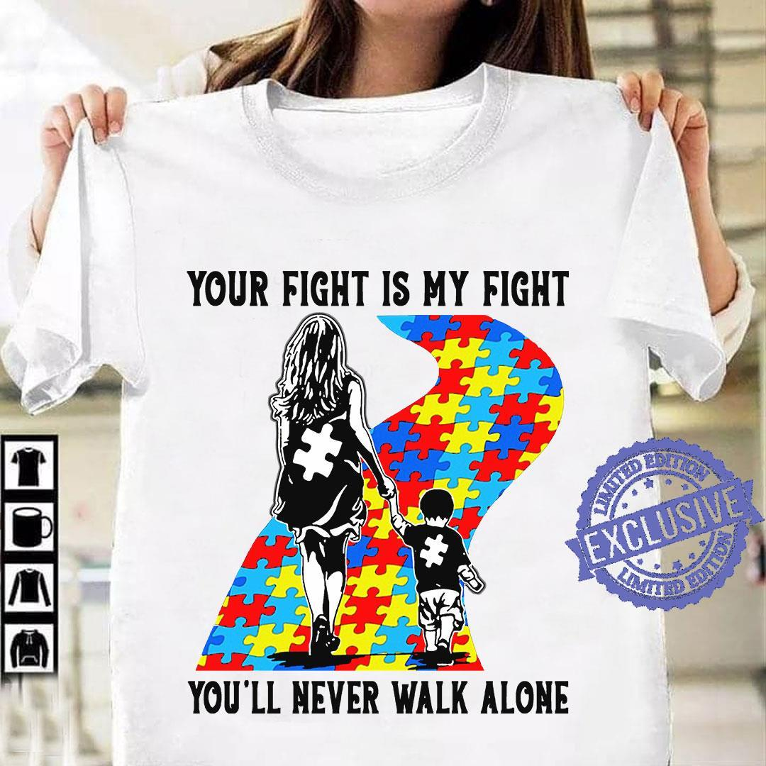 Your fight is my fight you'll never walk alone shirt